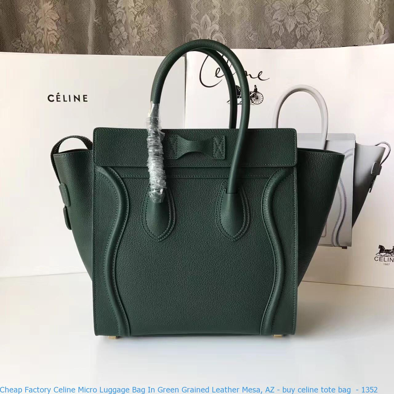 Cheap Factory Celine Micro Luggage Bag In Green Grained Leather Mesa Az Buy Celine Tote Bag 1352 Cheap Celine Bags Celine Bags Outlet Celine Replica Bags Online